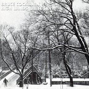 Bruce Cockburn - High Winds White Sky - 1971 / 2003