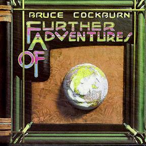 Bruce Cockburn - Further Adventures Of - 1978/2002