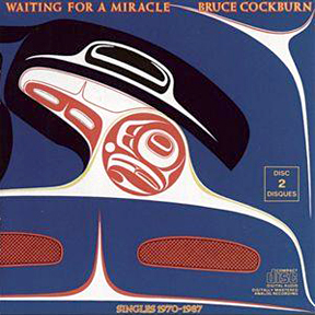 Bruce Cockburn - Waiting For A Miracle - 1987