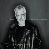 Bruce Cockburn - Anything Anytime Anywhere - 2002