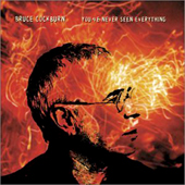 Bruce Cockburn - You've Never Seen Everything - 2003