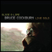 Bruce Cockburn - Slice O Life - 2009