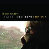 Bruce Cockburn - Slice O Life - Live Solo - 2009