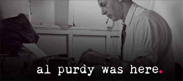 Al Purdy Was Here - documentary