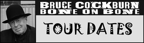 Bruce Cockburn - Bone On Bone tour dates