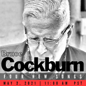 Bruce Cockburn Four New Songs SFL 2021