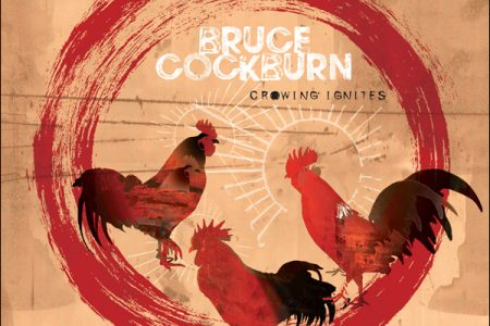 Bruce Cockburn's Crowing Ignites album cover