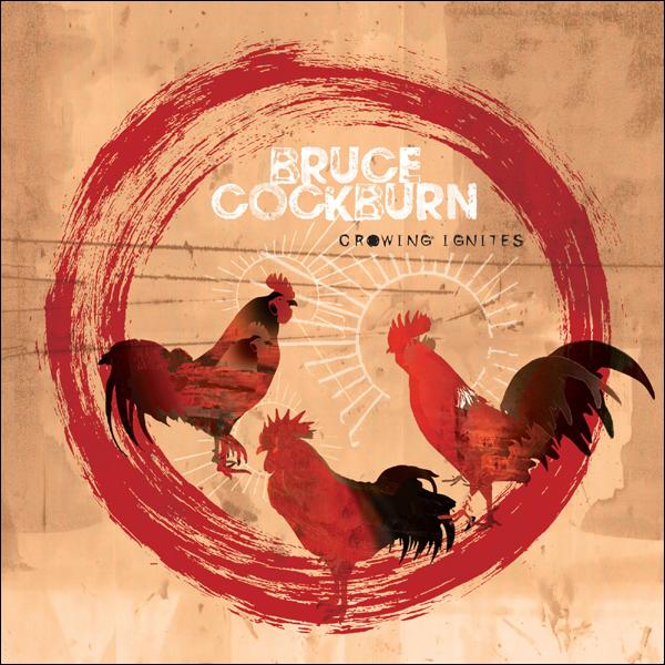 Bruce Cockburn's Crowing Ignites album cover