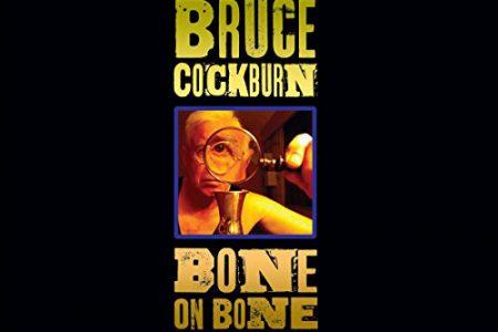 Bone On Bone - Bruce Cockburn
