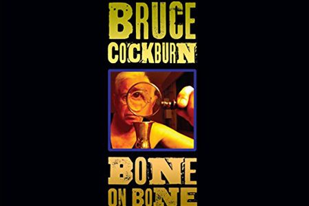 Bruce Cockburn - Bone On Bone coming September 15