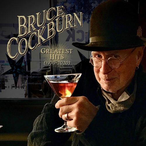 Bruce Cockburn Greatest Hits 1970-2020