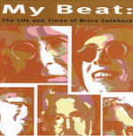 My Beat: The Life and Times of Bruce Cockburn - 2001