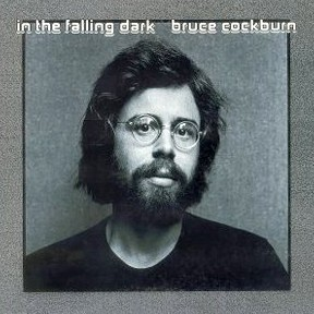 Bruce Cockburn - In The Falling Dark - 1976 / 2002