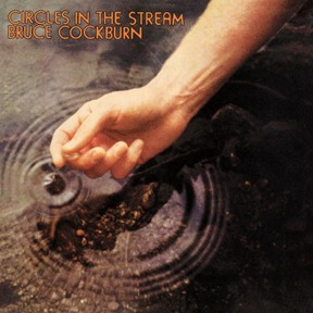 Bruce Cockburn - Circles In The Stream (Live) 1977 / 2005