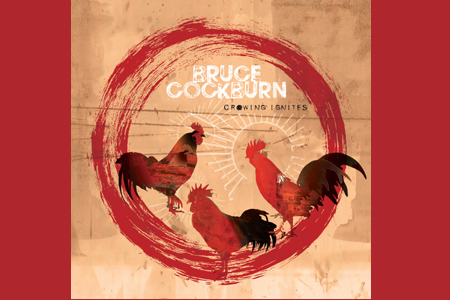 Crowing Ignites Bruce Cockburn