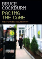 Bruce Cockburn - Pacing The Cage - feature documentary